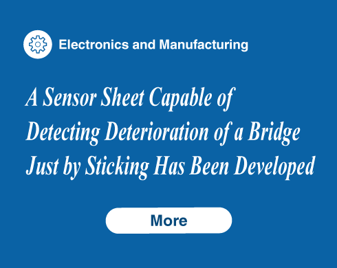 A Sensor Sheet Capable of Detecting Deterioration of a Bridge Just by Sticking Has Been Developed