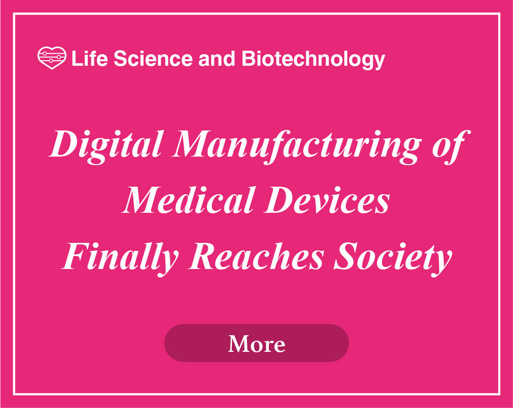 Digital Manufacturing of Medical Devices Finally Reaches Society