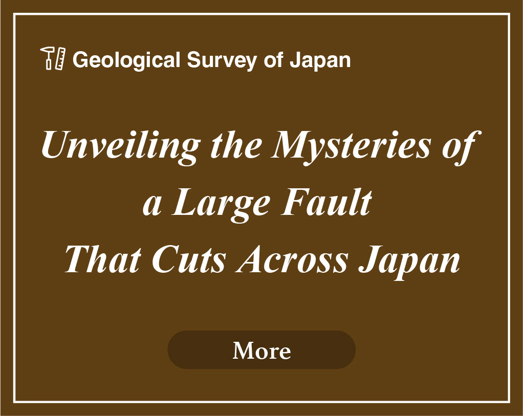 """Unveiling the Mysteries of a Large Fault That Cuts Across Japan"