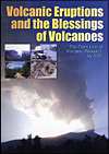 Volcanic Eruptions and the Blessings of Volcanoes a binding